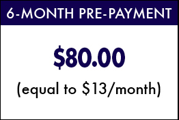 6 Month Pre-Payment - $80 (equal to $13/month)