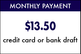 Monthly Payment - $13.50 via credit card or bank draft